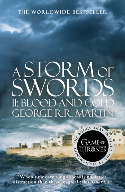 Storm of Swords: Part 2 Blood and Gold
