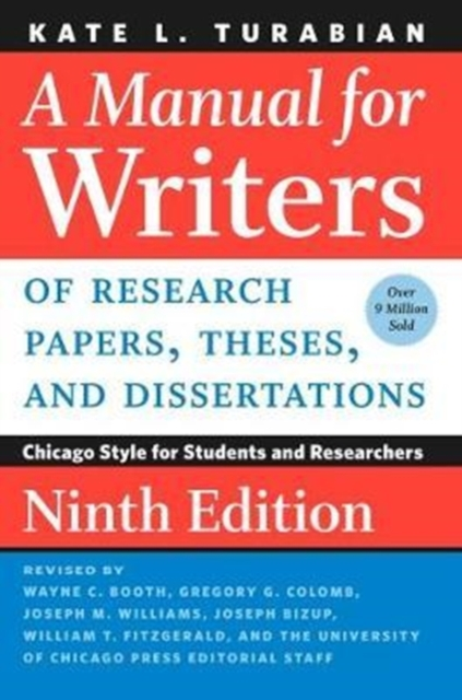 Manual for Writers of Research Papers, Theses, and Dissertations, Ninth Edition