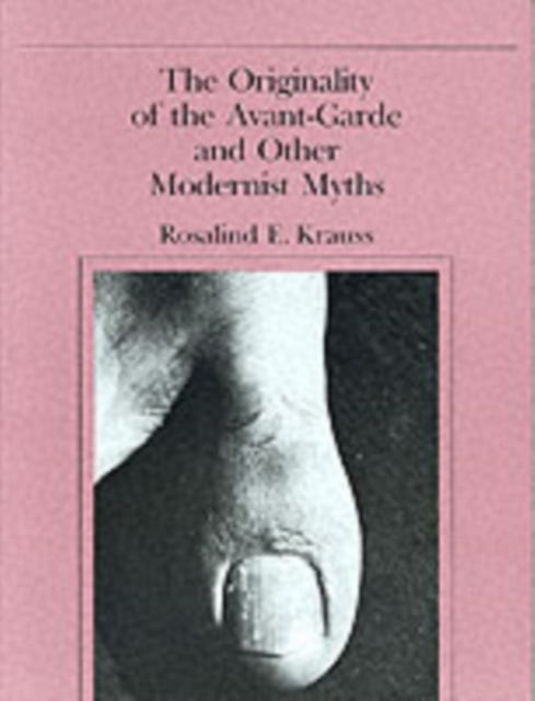 Originality of the Avant-Garde and Other Modernist Myths