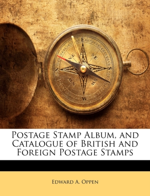 Postage Stamp Album, and Catalogue of British and Foreign Postage Stamps
