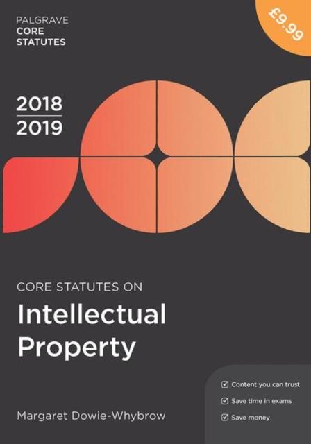 Core Statutes on Intellectual Property 2018-19