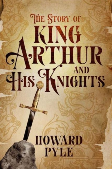 Story of King Arthur and His Knights (Barnes & Noble Collectible Classics: Children's Edition)