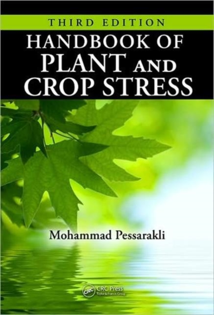 Handbook of Plant and Crop Stress