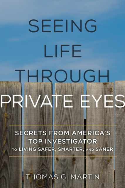 Seeing Life through Private Eyes