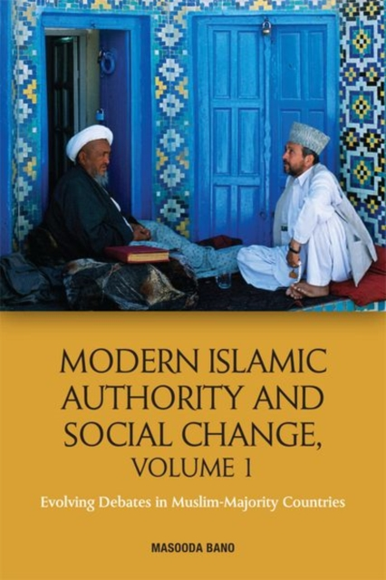 Modern Islamic Authority and Social Change, Volume 1