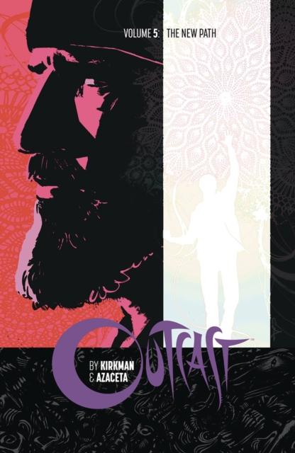 Outcast by Kirkman & Azaceta Volume 5: The New Path