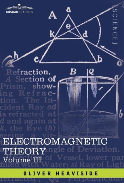 Electromagnetic Theory, Vol. III