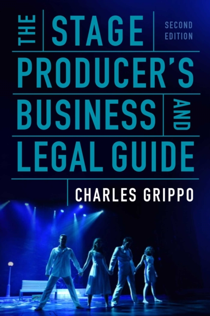 Stage Producer's Business and Legal Guide (Second Edition)