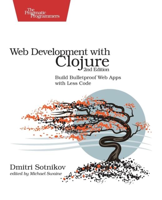 Web Development with Clojure 2e