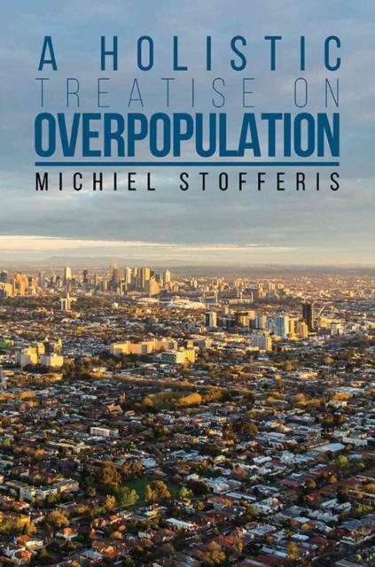 Holistic Treatise On Overpopulation