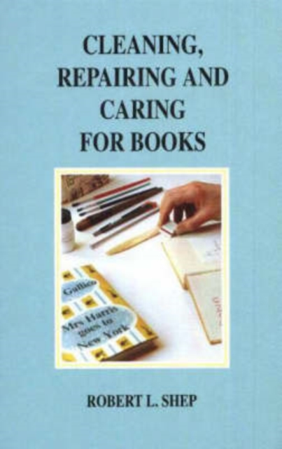Cleaning, Repairing & Caring for Books, 4th Edition