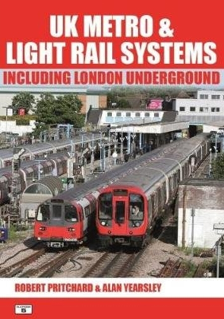 UK Metro & Light Rail Systems Including London Underground