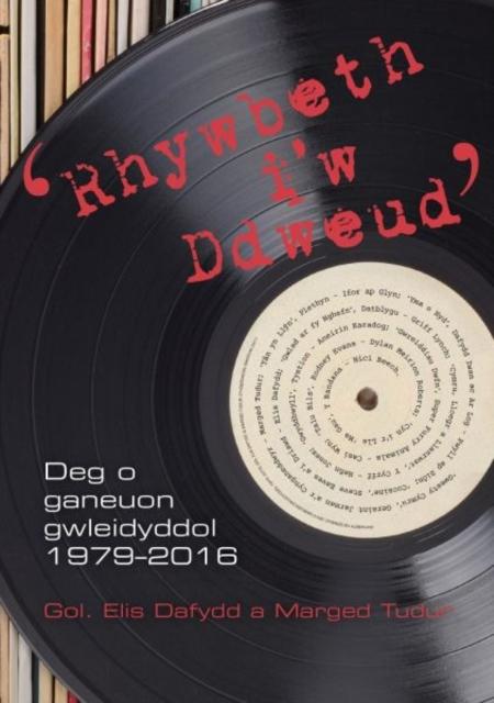 Rhywbeth i'w Ddweud - 10 o Ganeuon Gwleidyddol 1979-2016