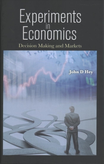 Experiments In Economics: Decision Making And Markets