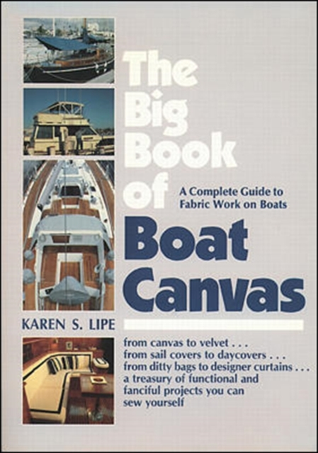 Big Book of Boat Canvas: A Complete Guide to Fabric Work on Boats