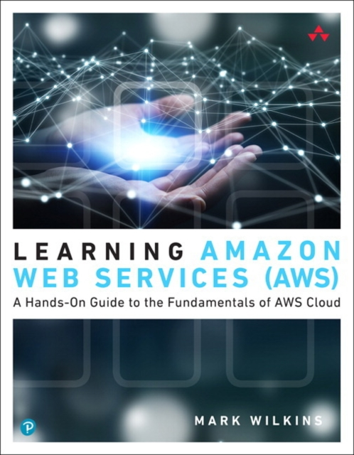 Learning Amazon Web Services (AWS)