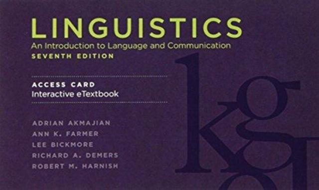 Linguistics, seventh edition, Interactive eTextbook Access Code