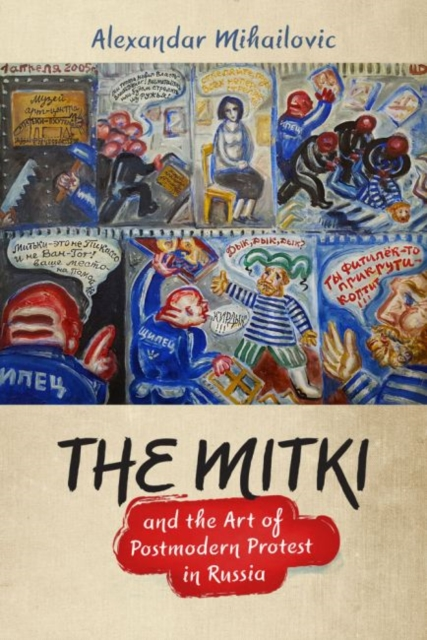 Mitki and the Art of Postmodern Protest in Russia