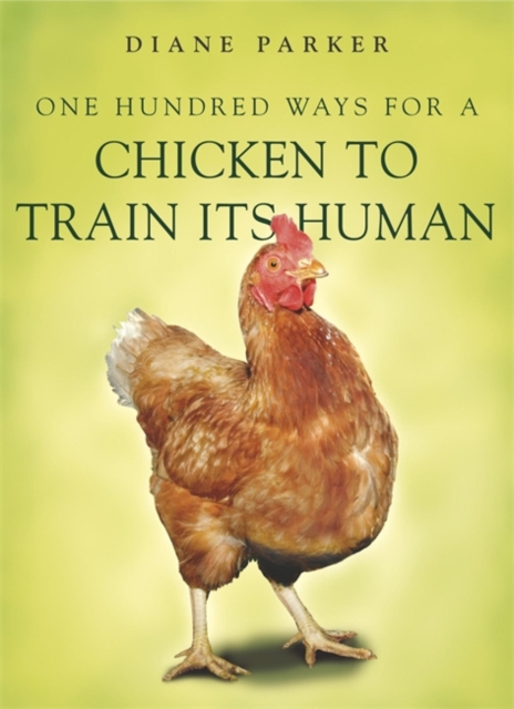 100 Ways for a Chicken to Train its Human