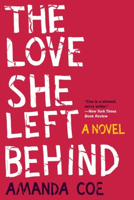 Love She Left Behind - A Novel