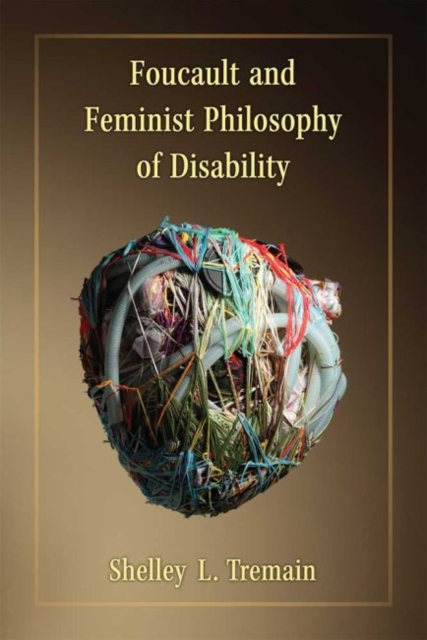 Foucault and Feminist Philosophy of Disability