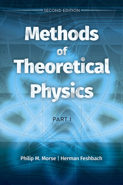 Methods of Theoretical Physics: Part I: Seco