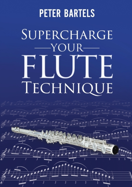Supercharge Your Flute Technique