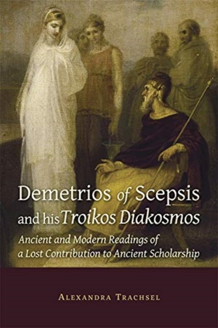 Demetrios of Scepsis and His Troikos Diakosmos