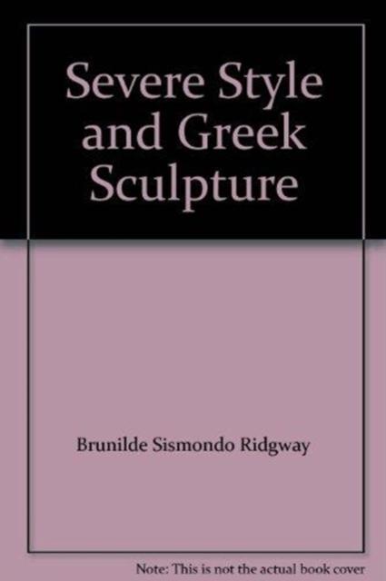 Severe Styles in Greek Sculpture