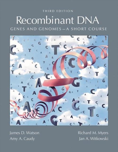 Recombinant DNA: Short Course