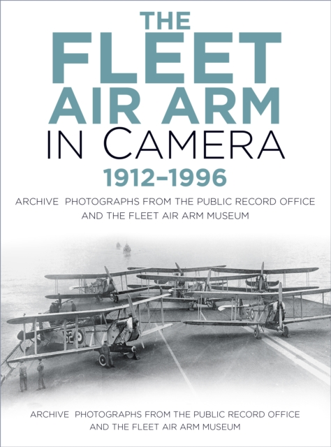 Fleet Air Arm in Camera 1912-1996