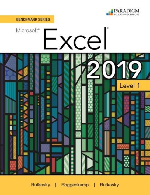 Benchmark Series: Microsoft Excel 2019 Level 1