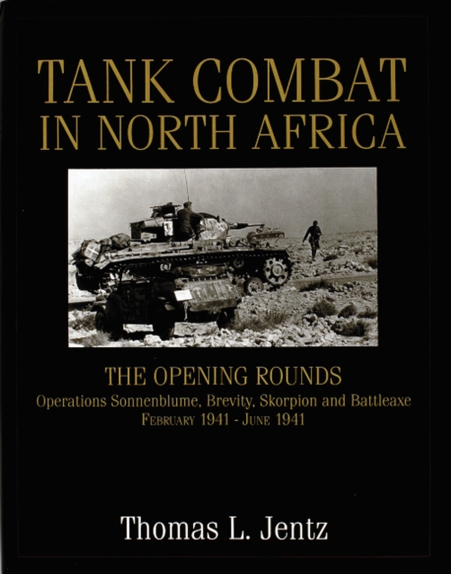 Tank Combat in North Africa: The ening Rounds erations Sonnenblume, Brevity, Skorpion and Battleaxe