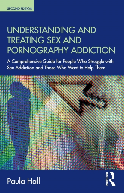Understanding and Treating Sex and Pornography Addiction