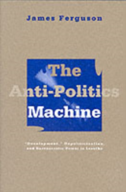 Anti-Politics Machine