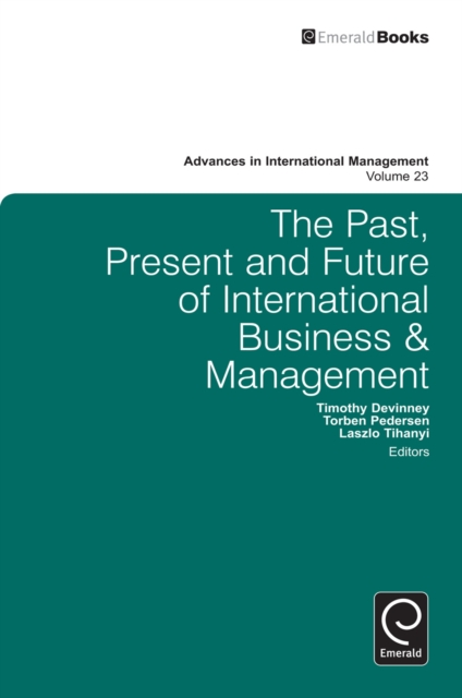 Past, Present and Future of International Business and Management
