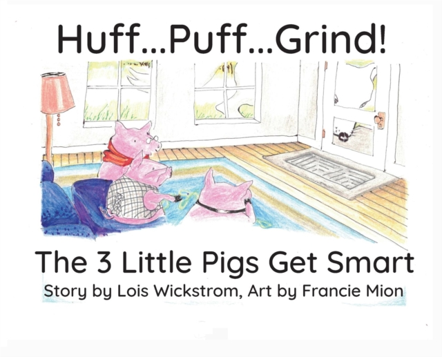 Huff...Puff...Grind! (hardcover)