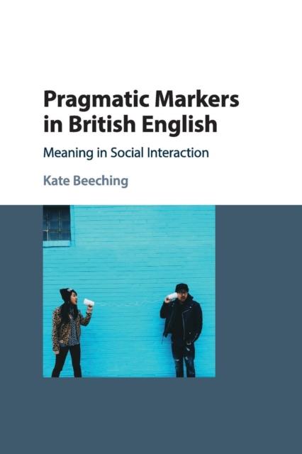 Pragmatic Markers in British English