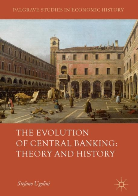 Evolution of Central Banking: Theory and History