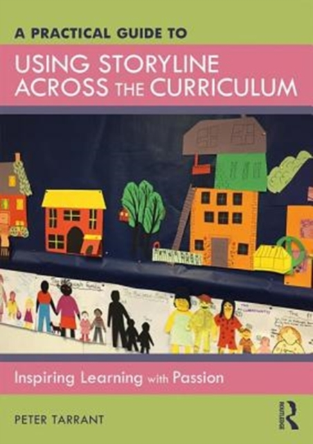 Practical Guide to Using Storyline Across the Curriculum
