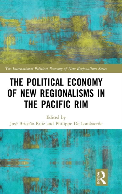 Political Economy of New Regionalisms in the Pacific Rim