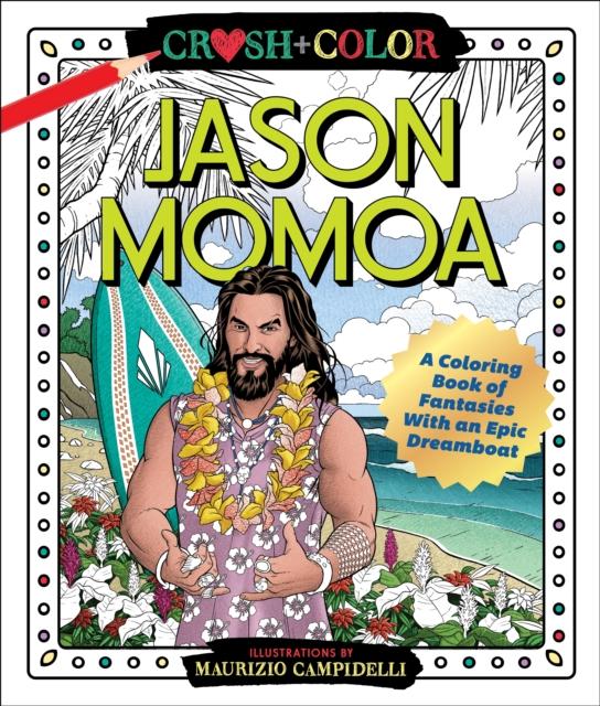 CRUSH & COLOR JASON MOMOA