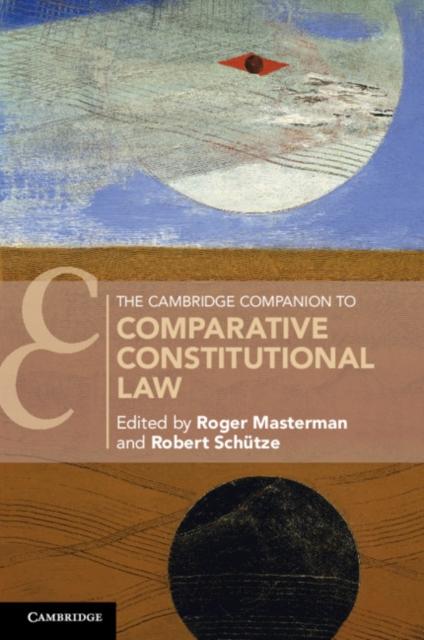 Cambridge Companion to Comparative Constitutional Law