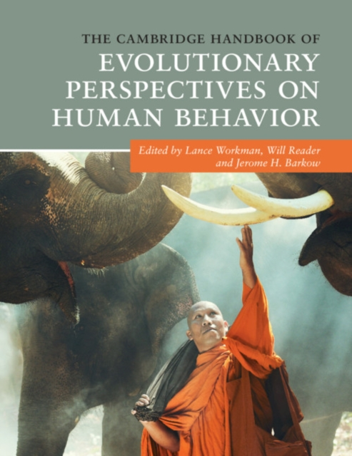 Cambridge Handbook of Evolutionary Perspectives on Human Behavior