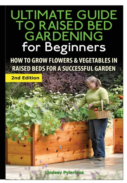 Ultimate Guide to Raised Bed Gardening for Beginners