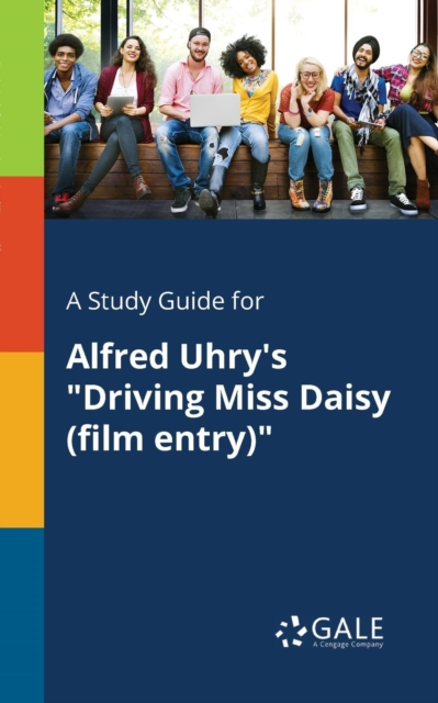 "Study Guide for Alfred Uhry's ""driving Miss Daisy (Film Entry)"""