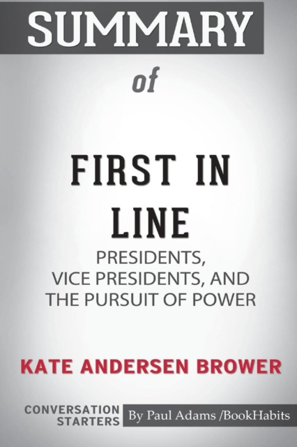 Summary of First In Line by Kate Andersen Brower