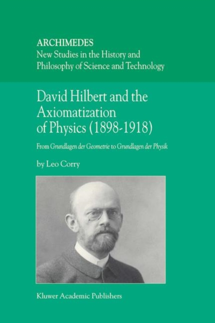 David Hilbert and the Axiomatization of Physics (1898-1918)