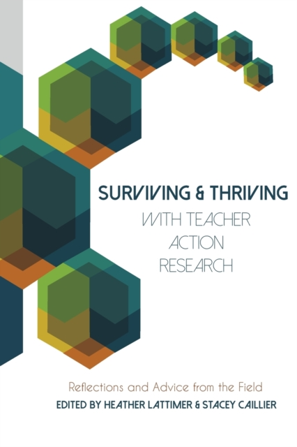 Surviving and Thriving with Teacher Action Research