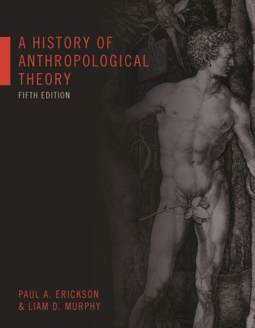 History of Anthropological Theory, Fifth Edition